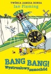 Okładka książki Bang bang! Wystrzałowy samochód Ian Fleming