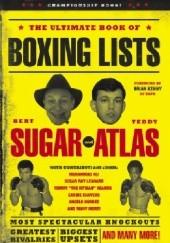 Okładka książki The Ultimate Book of Boxing Lists Bert Sugar,Teddy Atlas