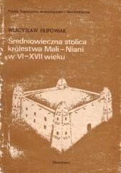 Okładka książki Średniowieczna stolica królestwa Mali - Niani w VI-XVII wieku Władysław Filipowiak