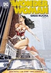 Okładka książki Wonder Woman: Tom 1 Greg Rucka,Drew Johnson,Jeffrey G. Jones
