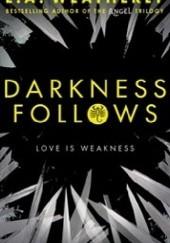 Okładka książki Darkness Follows Lee Weatherly