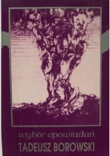 Okładka książki Wybór opowiadań Tadeusz Borowski
