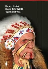 Okładka książki Biało-czerwony. Tajemnica Sat-Okha Dariusz Rosiak