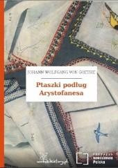 Okładka książki Ptaszki podług Arystofanesa Johann Wolfgang von Goethe