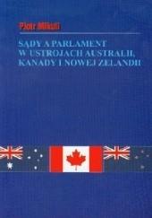 Okładka książki Sądy a parlament w ustrojach Australii, Kanady i Nowej Zelandii (na tle rozwiązań brytyjskich) Piotr Mikuli
