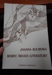 Okładka książki Joanna Kulmowa wobec świata literatury Urszula Chęcińska