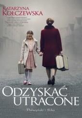 Okładka książki Odzyskać utracone Katarzyna Kołczewska