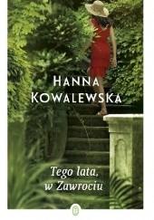 Okładka książki Tego lata, w Zawrociu Hanna Kowalewska
