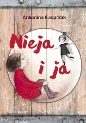 Okładka książki Nieja i ja Antonina Kasprzak