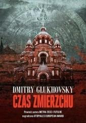 Okładka książki Czas zmierzchu Dmitry Glukhovsky