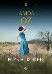 Okładka książki Poznać kobietę Amos Oz