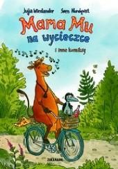 Okładka książki Mama Mu na wycieczce i inne komiksy Jujja Wieslander