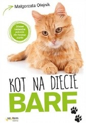 Okładka książki Kot na diecie BARF. Zdrowe i naturalne jedzenie dla Twojego pupila Małgorzata Olejnik
