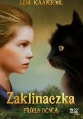 Okładka książki Zaklinaczka. Próba ognia Lene Kaaberbøl