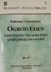 Okładka książki Ogród Eden. Zapoznane świadectwo asyryjskiej diaspory Waldemar Chrostowski
