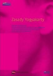 Okładka książki Zasady Yogyakarty. Zasady stosowania międzynarodowego prawa praw człowieka w stosunku do orientacji seksualnej oraz tożsamości płciowej Katarzyna Remin