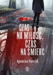 Okładka książki Czas na miłość, czas na śmierć Agnieszka Pietrzyk