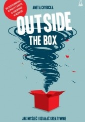Okładka książki Outside the box. Jak myśleć i działać kreatywnie Aneta Chybicka