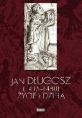 Okładka książki Jan Długosz (1415-1480). Życie i dzieła Piotr Węcowski,Lidia Korczak,Marek D. Kowalski