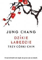 Okładka książki Dzikie łabędzie. Trzy córki Chin Jung Chang