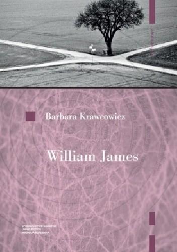 Okładka książki William James : pragmatyzm i religia Barbara Krawcowicz