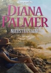 Okładka książki Nieustraszeni Diana Palmer