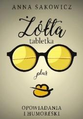 Okładka książki Żółta tabletka plus Anna Sakowicz