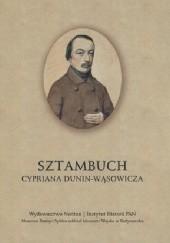Okładka książki Sztambuch Cypriana Dunin-Wąsowicza Wiktoria Śliwowska