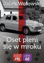 Okładka książki Oset pleni się w mroku Jacek Wołowski