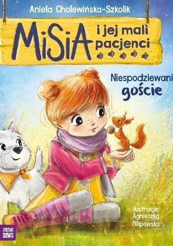 Okładka książki Misia i jej mali pacjenci. Niespodziewani goście Aniela Cholewińska-Szkolik,Agnieszka Filipowska
