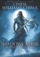 Okładka książki Shadowcaster Cinda Williams Chima