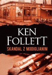 Okładka książki Skandal z Modiglianim Ken Follett