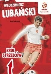 Okładka książki Włodzimierz Lubański : król strzelców