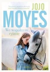 Okładka książki We wspólnym rytmie Jojo Moyes