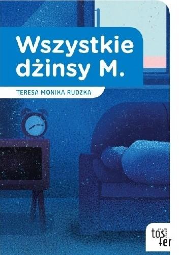 Okładka książki Wszystkie dżinsy M. Teresa Monika Rudzka