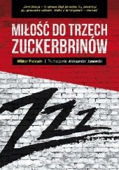 Okładka książki Miłość do trzech Zuckerbrinów Wiktor Pielewin