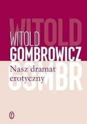 Okładka książki Nasz dramat erotyczny Witold Gombrowicz