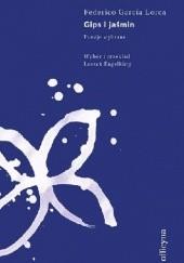 Okładka książki Gips i jaśmin. Poezje wybrane Federico García Lorca