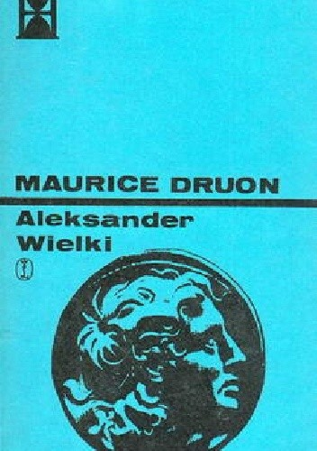 Okładka książki Aleksander Wielki Maurice Druon
