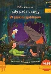 Okładka książki Poczytaj ze mną. Fantasy. Gdy pada deszcz. W jaskini goblinów
