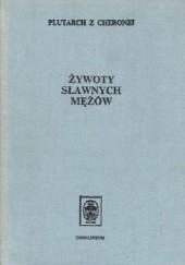 Okładka książki Żywoty sławnych mężów: (z żywotów równoległych) Plutarch