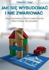 Okładka książki Jak się wybudować i nie zwariować