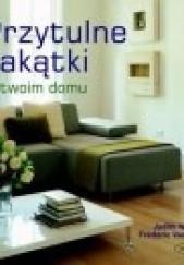 Okładka książki Przytulne zakątki w twoim domu Judith Wilson
