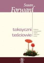 Okładka książki Toksyczni teściowie Susan Forward,Donna Frazier