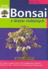 Okładka książki Bonsai z drzew rodzimych Horst Stahl,Helmut Rüger