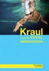 Okładka książki Kraul metodą Total Immersion Terry Laughlin,John Delves