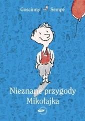 Okładka książki Nieznane przygody Mikołajka Jean-Jacques Sempé,René Goscinny