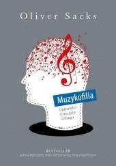 Okładka książki Muzykofilia. Opowieści o muzyce i mózgu Oliver Sacks