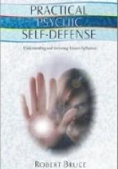 Okładka książki Practical Psychic Self-Defense: Understanding and Surviving Unseen Influences Robert Bruce