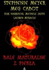Okładka książki Bale maturalne z piekła Meg Cabot,Lauren Myracle,Stephenie Meyer,Kim Harrison,Michele Jaffe